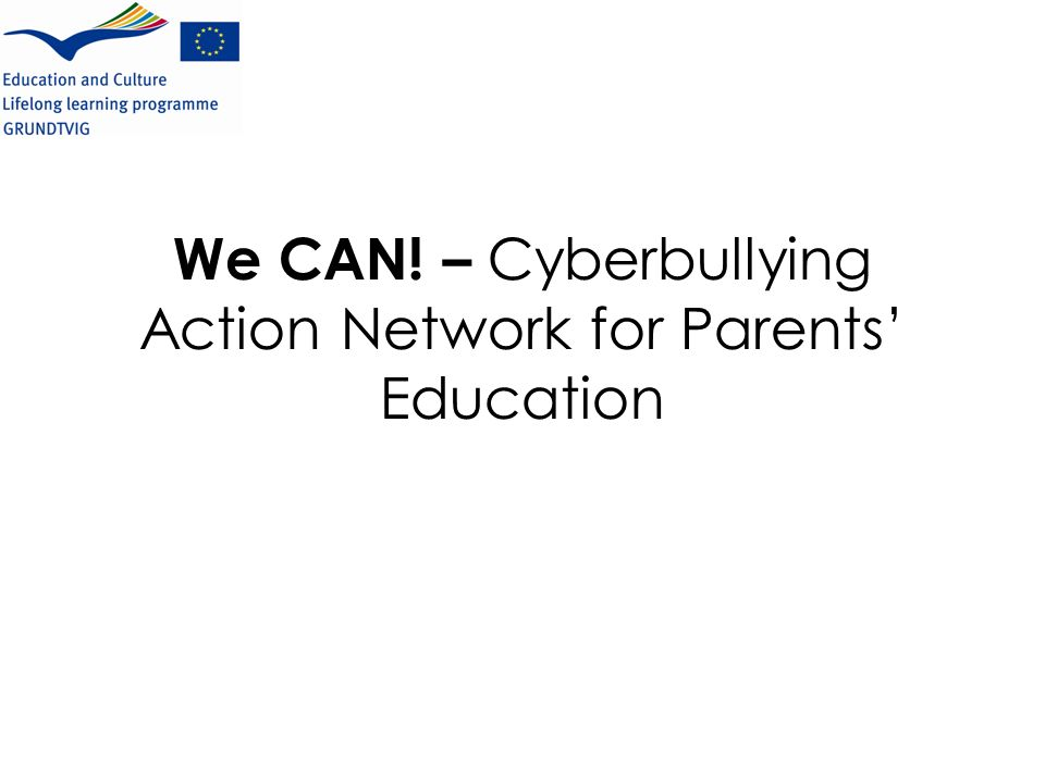 We CAN! – Cyberbullying Action Network for Parents Education