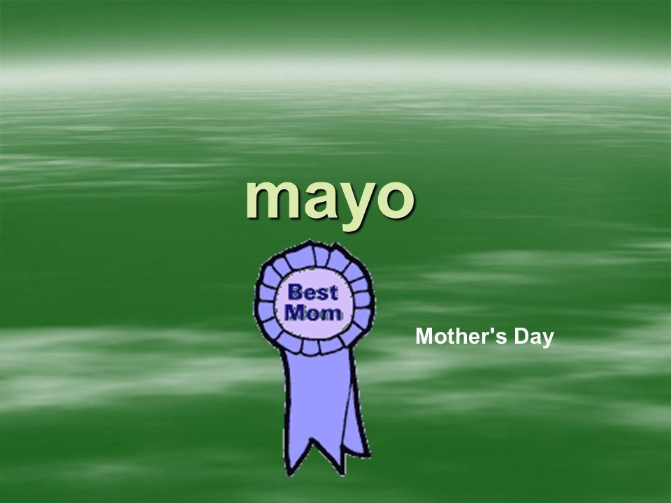 mayo Mother s Day