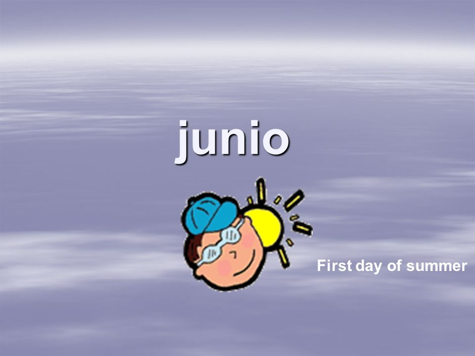 junio First day of summer