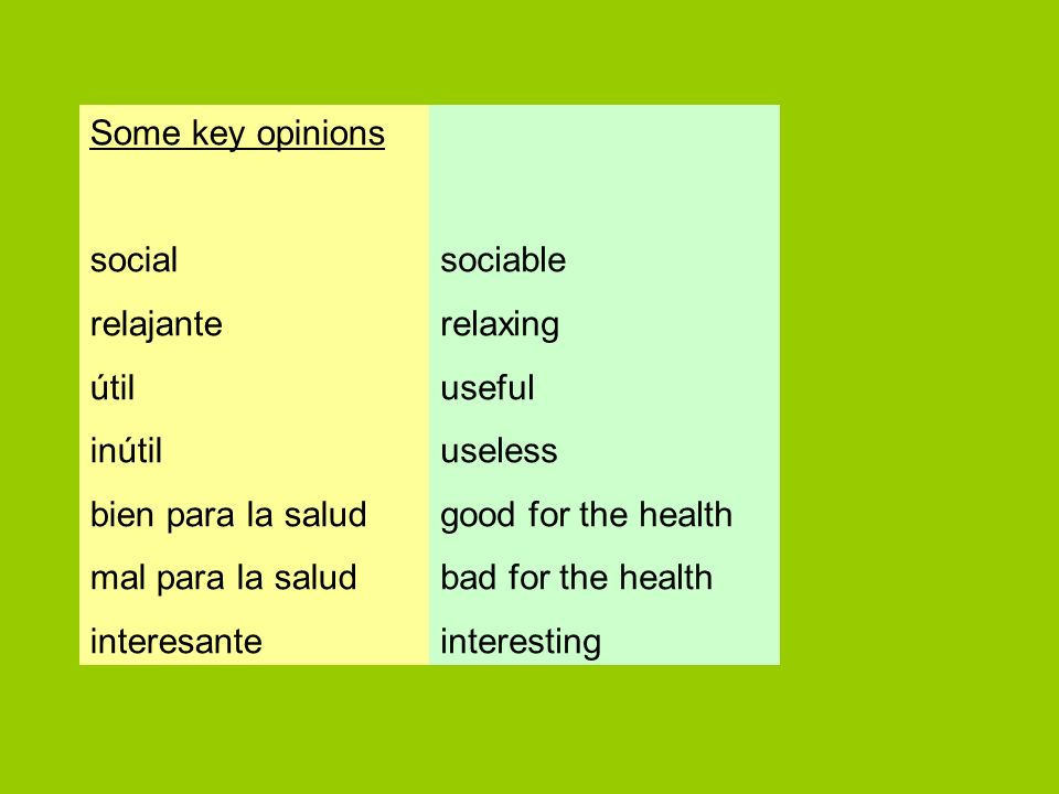 Some key opinions social relajante útil inútil bien para la salud mal para la salud interesante sociable relaxing useful useless good for the health bad for the health interesting