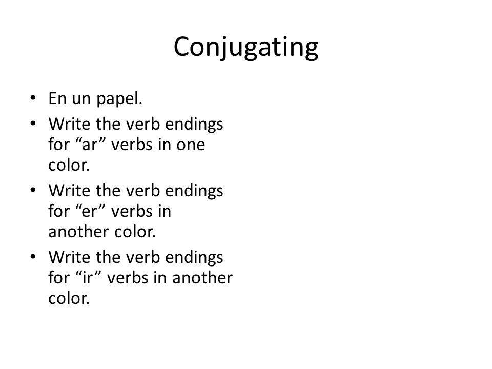 Conjugating En un papel. Write the verb endings for ar verbs in one color.