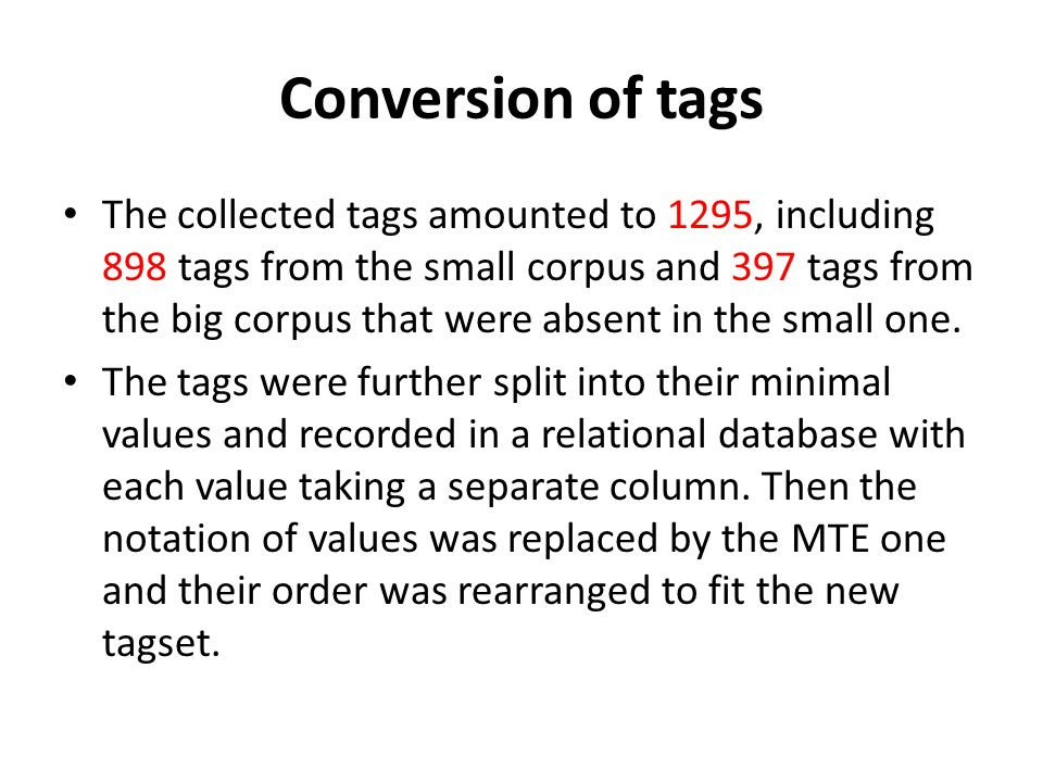 Conversion of tags The collected tags amounted to 1295, including 898 tags from the small corpus and 397 tags from the big corpus that were absent in the small one.