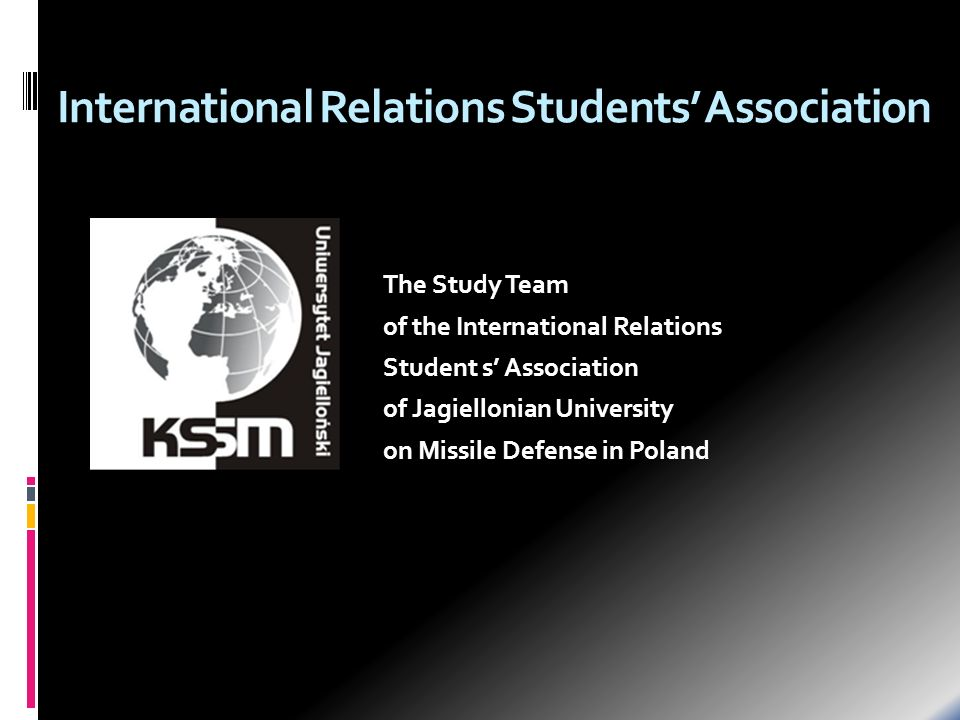 International Relations Students Association The Study Team of the International Relations Student s Association of Jagiellonian University on Missile Defense in Poland