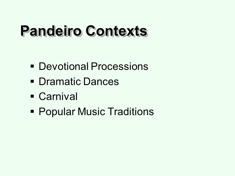 Pandeiro Contexts Devotional Processions Dramatic Dances Carnival Popular Music Traditions