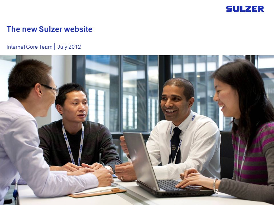 The new Sulzer website Internet Core Team | July 2012