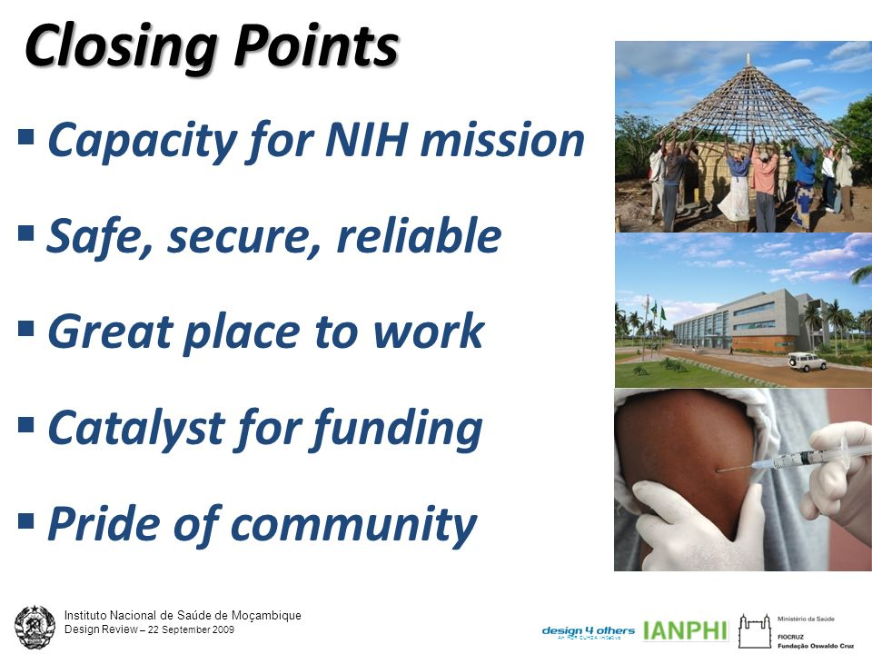Design Review – 22 September 2009 An HDR CUH2A Initiative Closing Points Capacity for NIH mission Safe, secure, reliable Great place to work Catalyst for funding Pride of community