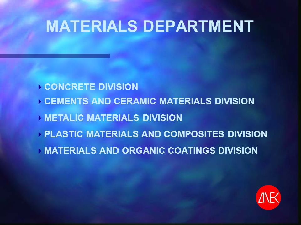 MATERIALS DEPARTMENT CONCRETE DIVISION CEMENTS AND CERAMIC MATERIALS DIVISION METALIC MATERIALS DIVISION PLASTIC MATERIALS AND COMPOSITES DIVISION MATERIALS AND ORGANIC COATINGS DIVISION