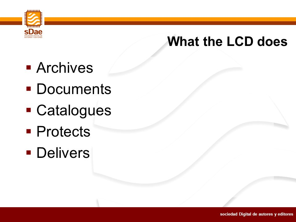 sociedad Digital de autores y editores Archives Documents Catalogues Protects Delivers What the LCD does