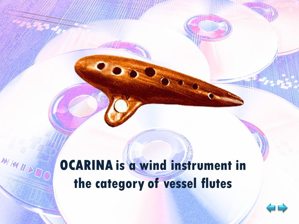 OCARINA is a wind instrument in the category of vessel flutes