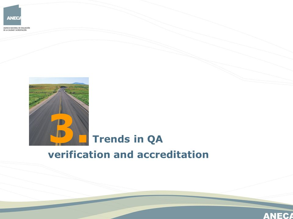 3. Trends in QA verification and accreditation