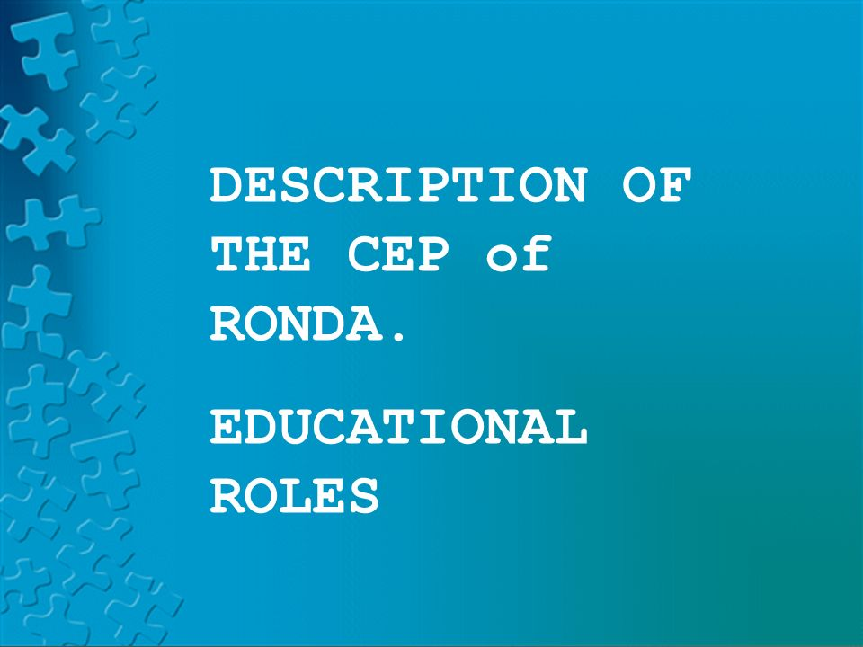 PLATFORM LAND HELVIAPASENCOLABORAAVERROESMOODLE DESCRIPTION OF THE CEP of RONDA. EDUCATIONAL ROLES