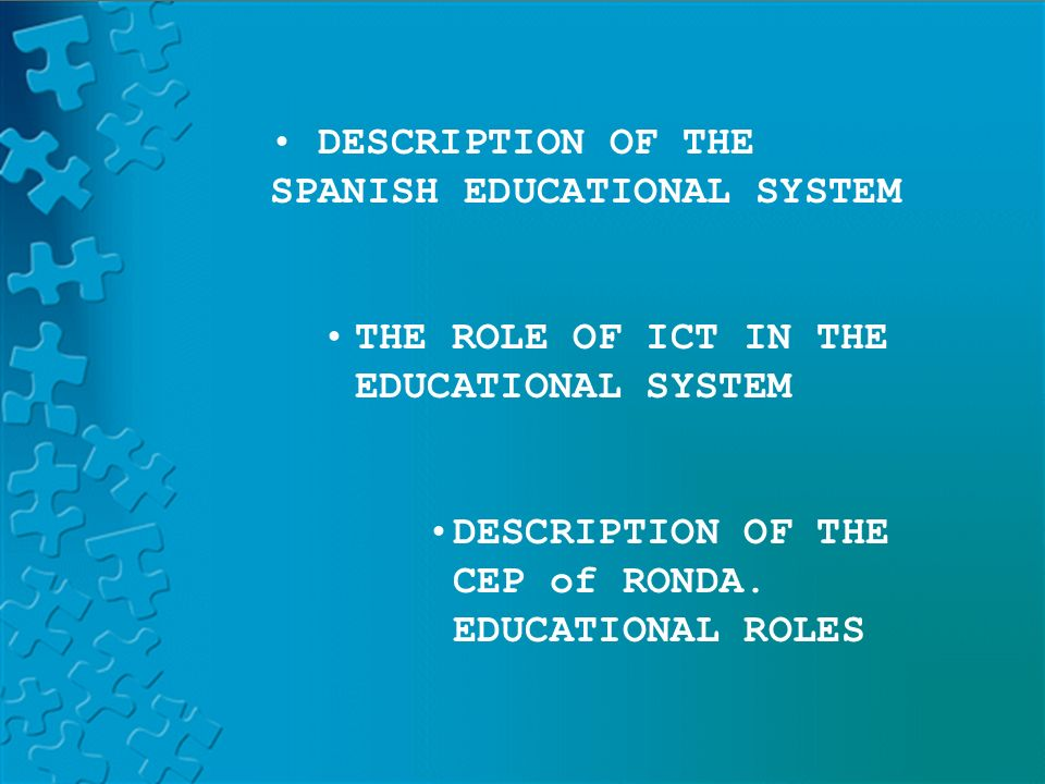 PLATFORM LAND HELVIAPASENCOLABORAAVERROESMOODLE DESCRIPTION OF THE SPANISH EDUCATIONAL SYSTEM THE ROLE OF ICT IN THE EDUCATIONAL SYSTEM DESCRIPTION OF THE CEP of RONDA.