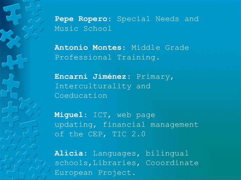 PLATFORM LAND HELVIAPASENCOLABORAAVERROESMOODLE Pepe Ropero: Special Needs and Music School Antonio Montes: Middle Grade Professional Training.