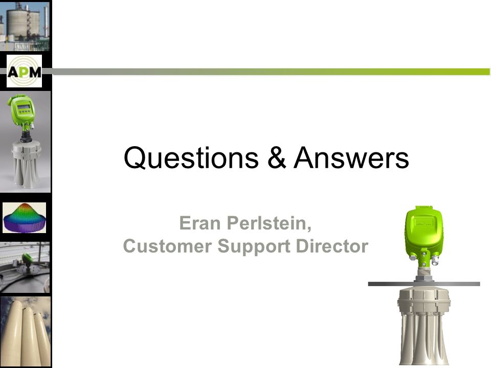 Questions & Answers Eran Perlstein, Customer Support Director