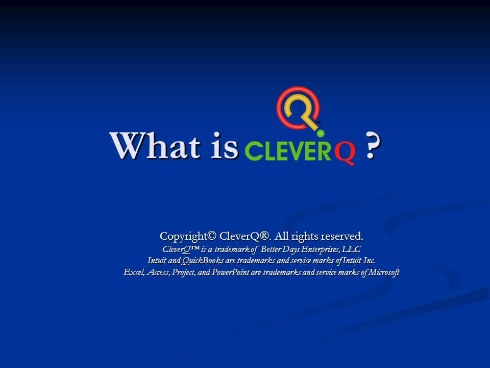 What is CleverQ . Copyright© CleverQ®. All rights reserved.