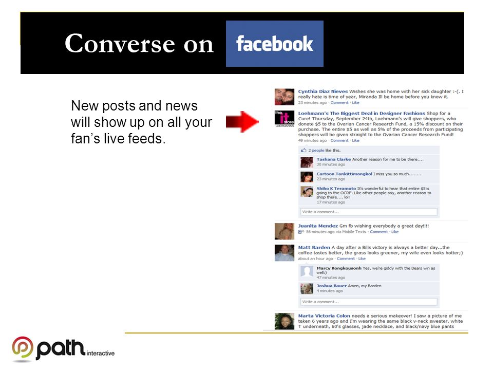 New posts and news will show up on all your fans live feeds. Converse on