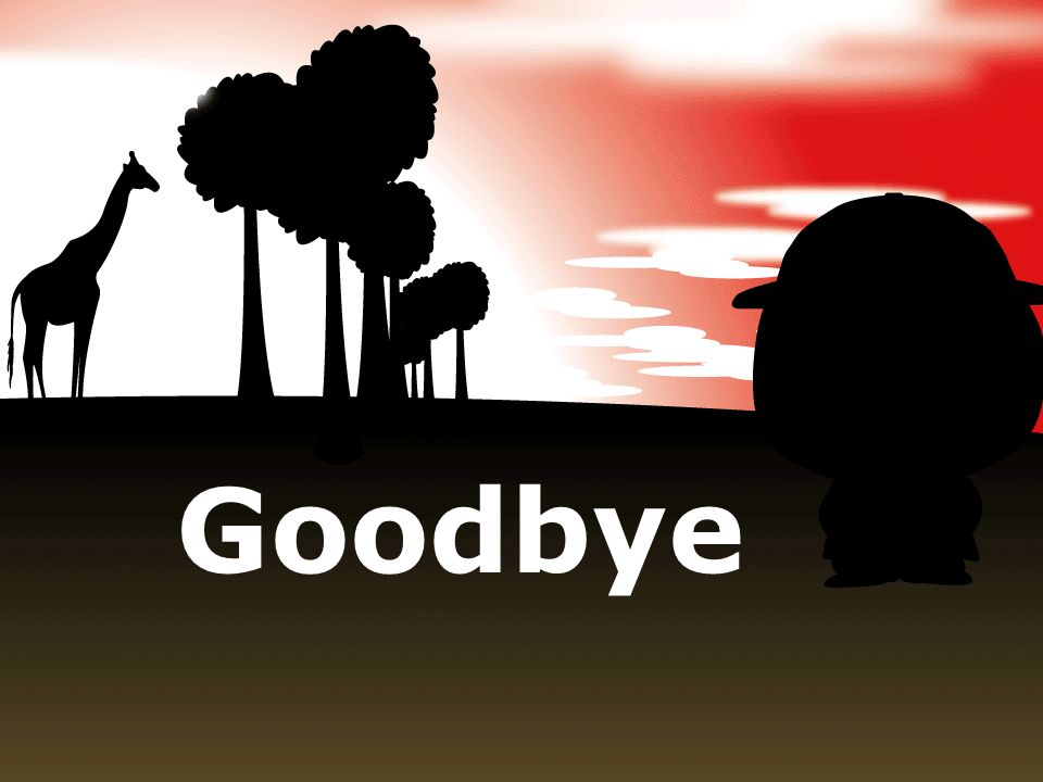 End of the adventure End of lesson Goodbye
