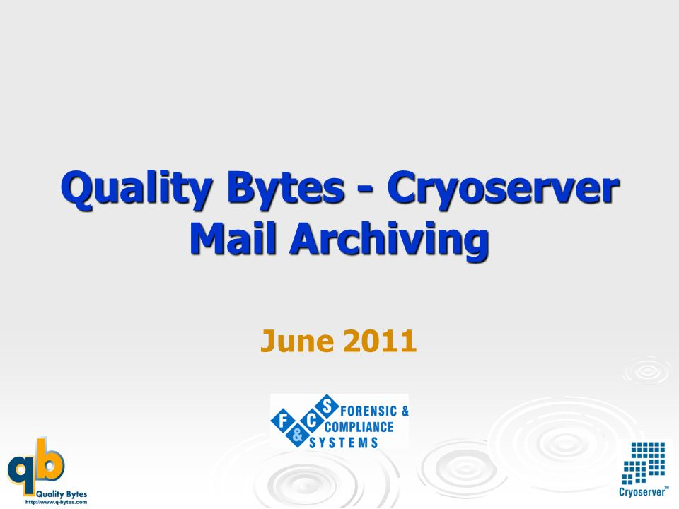 Quality Bytes - Cryoserver Mail Archiving June 2011