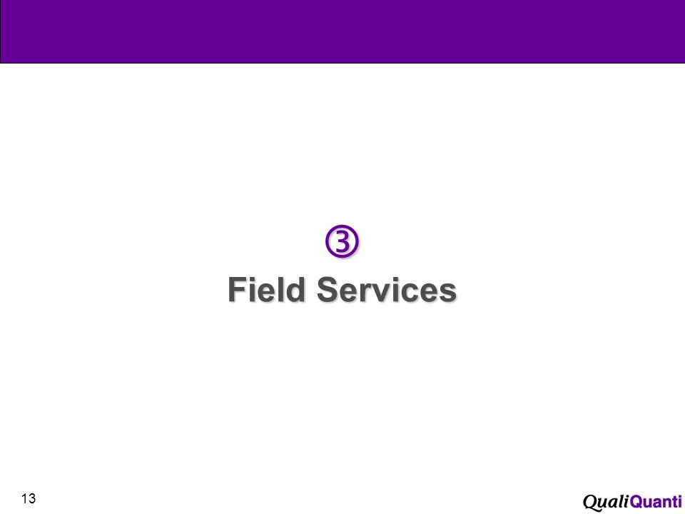 13 Field Services Field Services