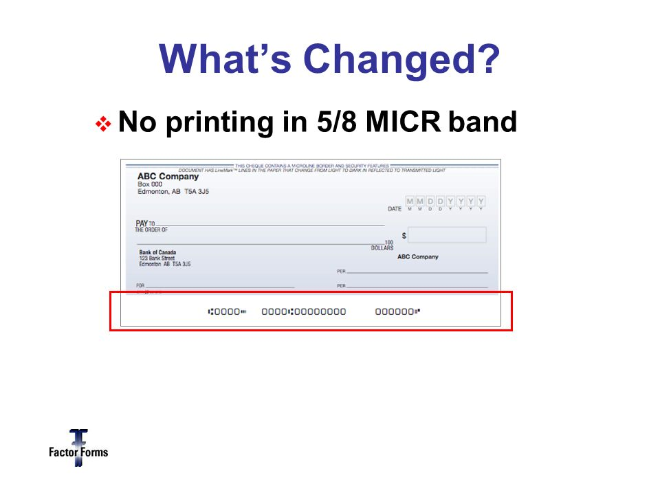 Whats Changed No printing in 5/8 MICR band