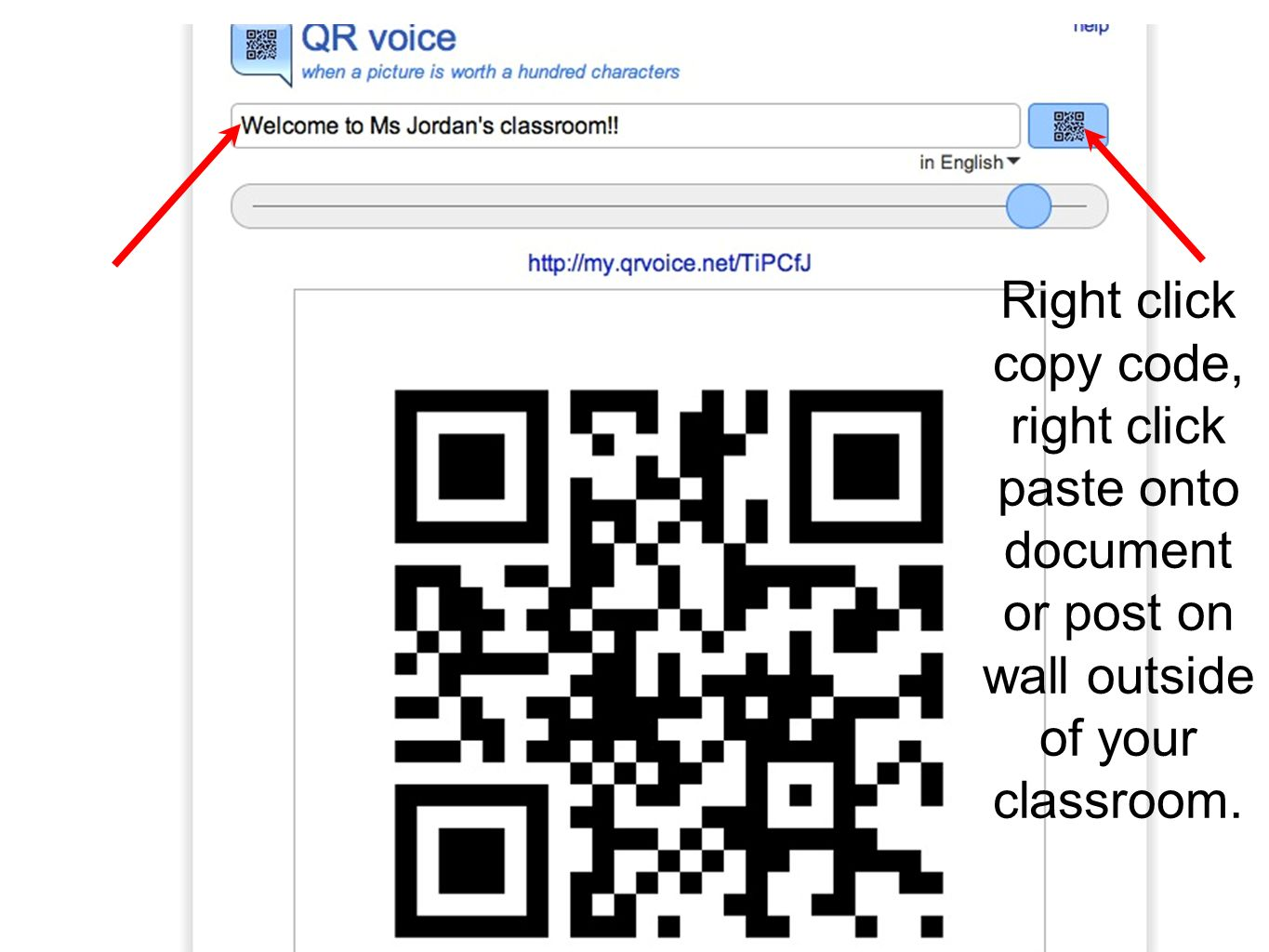 Right click copy code, right click paste onto document or post on wall outside of your classroom.