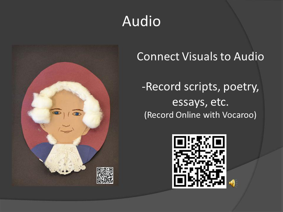 Audio Connect Visuals to Audio -Record scripts, poetry, essays, etc. (Record Online with Vocaroo)