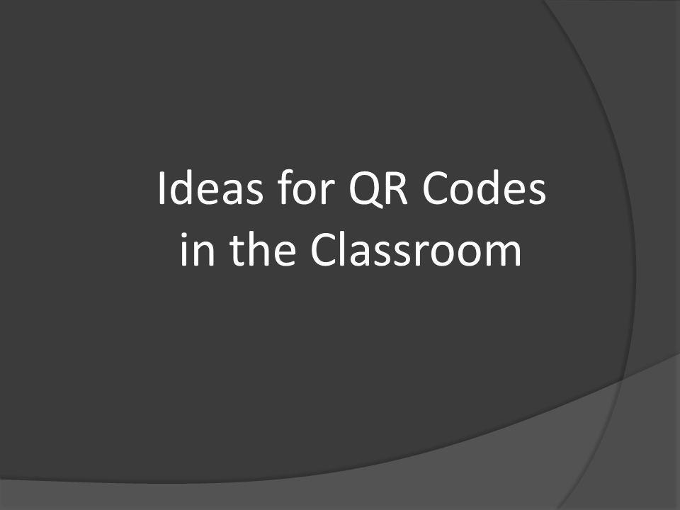 Ideas for QR Codes in the Classroom