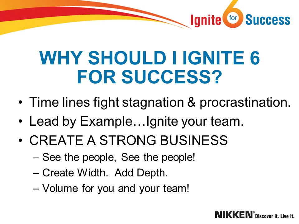 Time lines fight stagnation & procrastination. Lead by Example…Ignite your team.