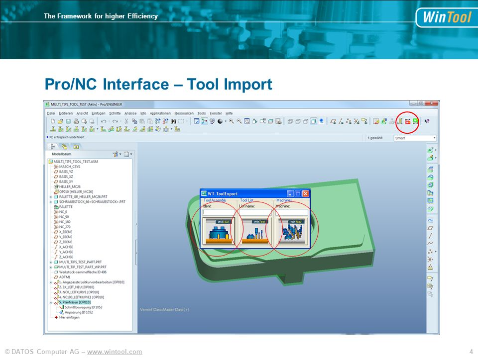4© DATOS Computer AG –   The Framework for higher Efficiency Pro/NC Pro/NC Interface – Tool Import