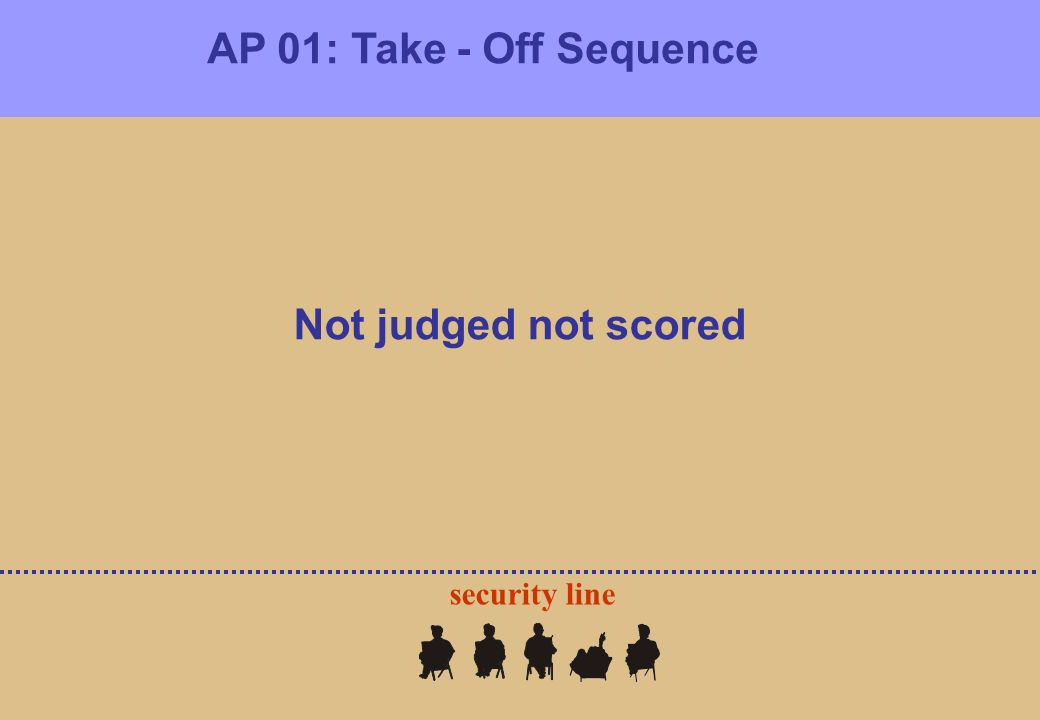AP 01: Take - Off Sequence security line Not judged not scored