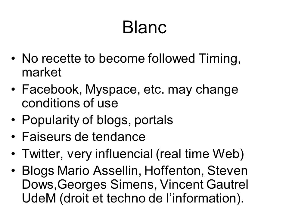 Blanc No recette to become followed Timing, market Facebook, Myspace, etc.