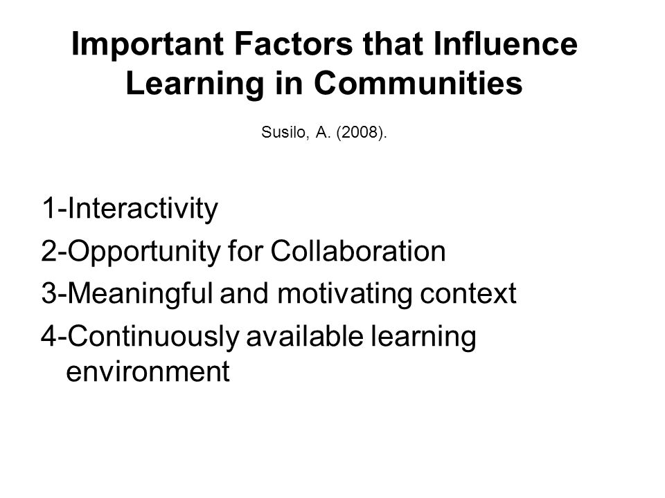 Important Factors that Influence Learning in Communities Susilo, A.