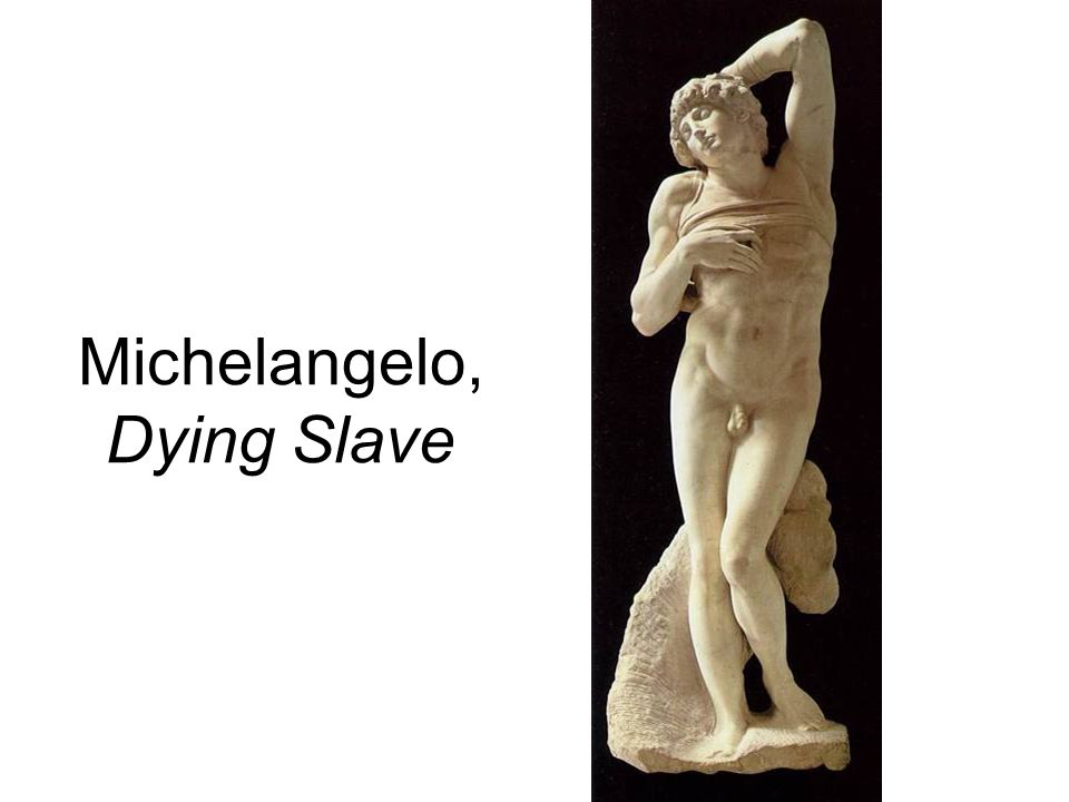 Michelangelo, Dying Slave