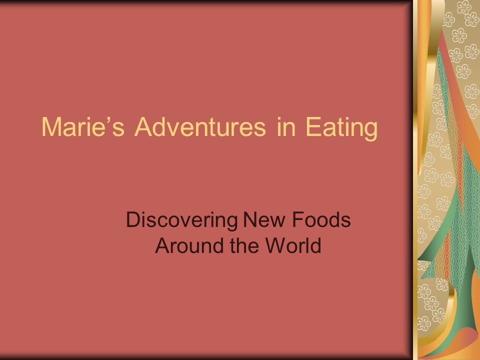 Maries Adventures in Eating Discovering New Foods Around the World