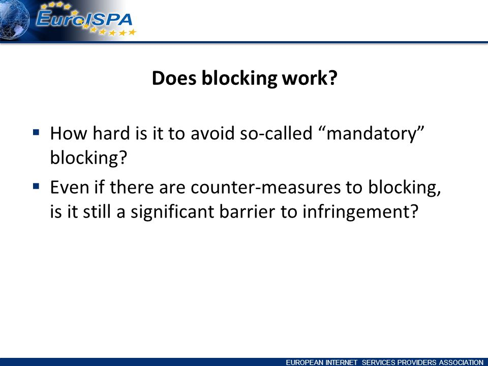 EUROPEAN INTERNET SERVICES PROVIDERS ASSOCIATION Does blocking work.