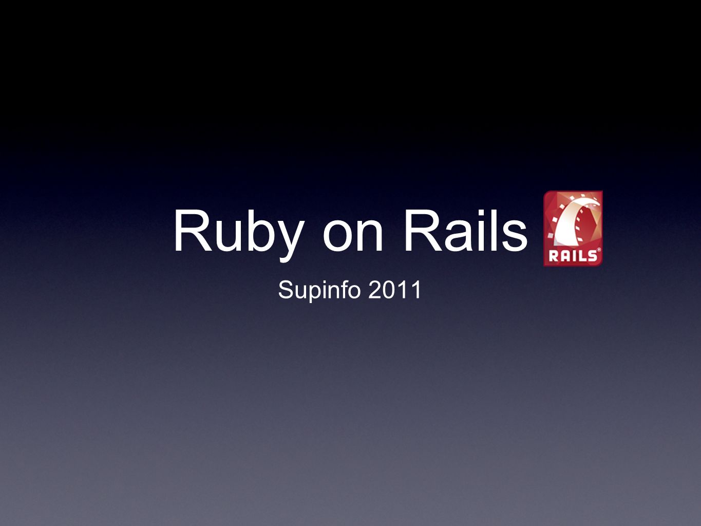 Ruby on Rails Supinfo 2011