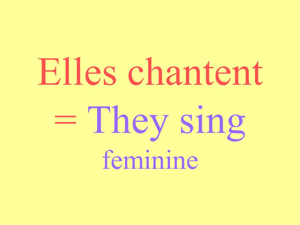 Tu chantes = you sing casual/singular