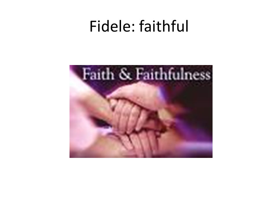 Fidele: faithful