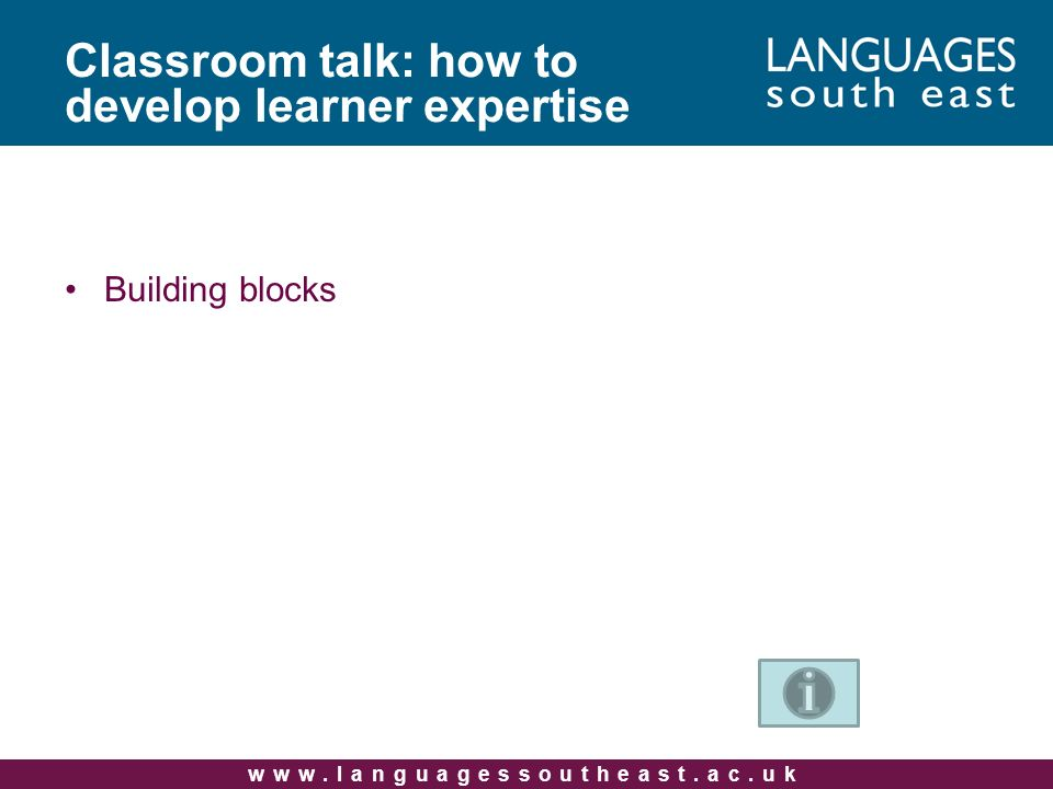Classroom talk: how to develop learner expertise Building blocks