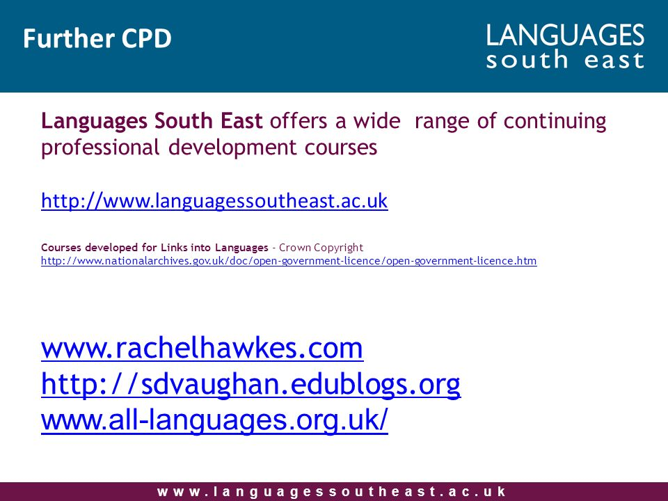 Further CPD Languages South East offers a wide range of continuing professional development courses   Courses developed for Links into Languages - Crown Copyright
