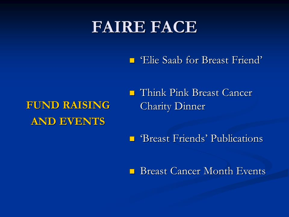 FAIRE FACE FUND RAISING AND EVENTS Elie Saab for Breast Friend Elie Saab for Breast Friend Think Pink Breast Cancer Charity Dinner Think Pink Breast Cancer Charity Dinner Breast Friends Publications Breast Friends Publications Breast Cancer Month Events Breast Cancer Month Events