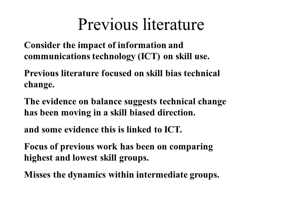 Previous literature Consider the impact of information and communications technology (ICT) on skill use.