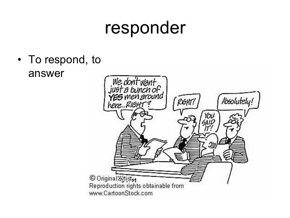 responder To respond, to answer