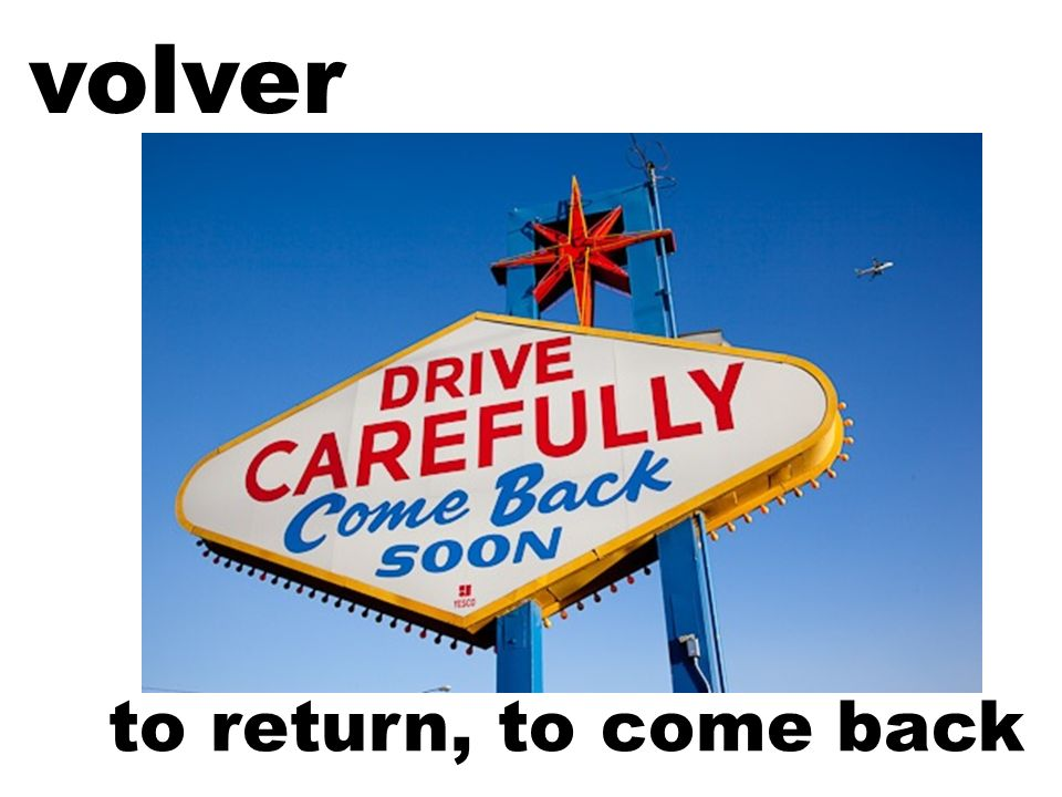 volver to return, to come back
