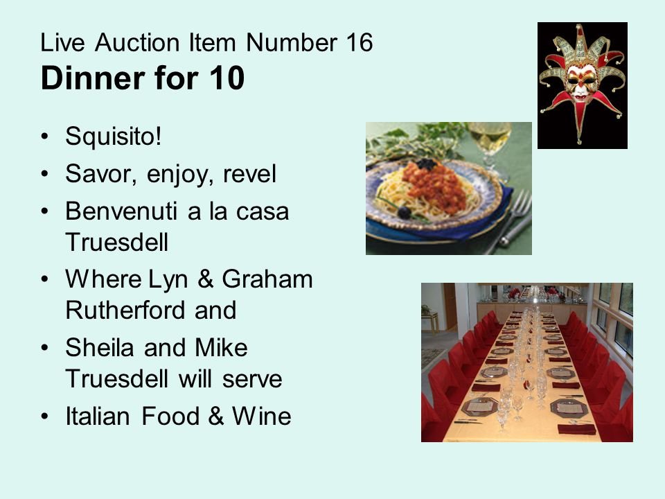 Live Auction Item Number 16 Dinner for 10 Squisito.