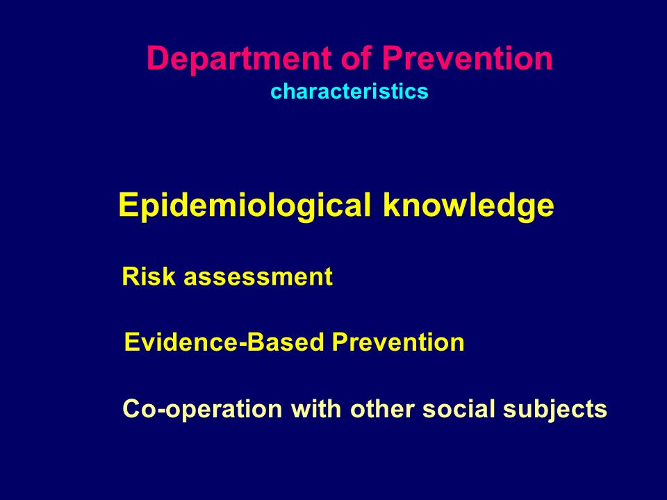 Department of Prevention Objective Health promotion Social equity Priorities Effectiveness/efficiency EBP RESEARCH