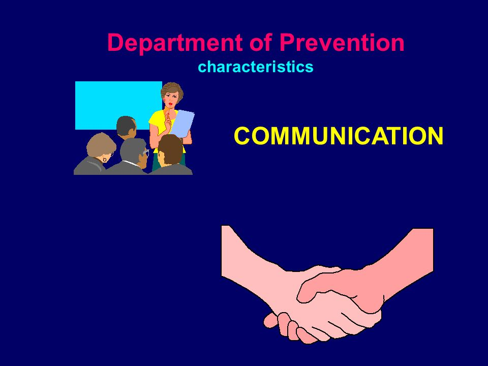 Department of Prevention characteristics Risk assessment Evidence-Based Prevention Co-operation with other social subjects Epidemiological knowledge