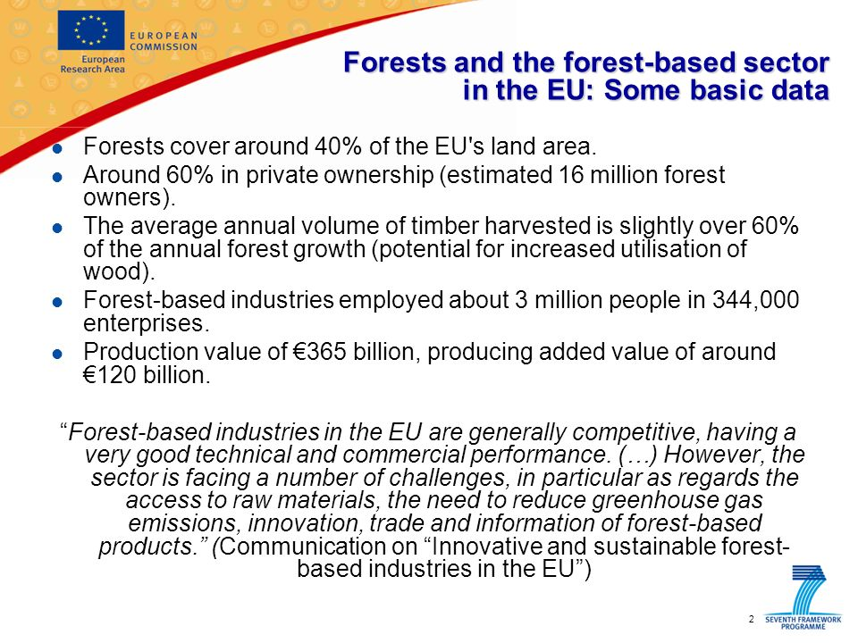 2 Forests and the forest-based sector in the EU: Some basic data l Forests cover around 40% of the EU s land area.