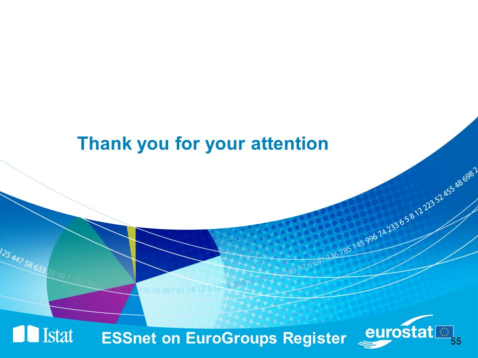55 ESSnet on EuroGroups Register Thank you for your attention