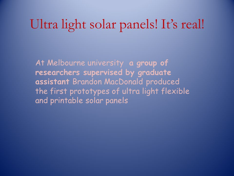 Ultra light solar panels. Its real.